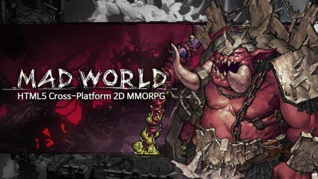 Mad World เกม MMORPG จากเทคโนโลยี HTML5 สู่ทุกแพลตฟอร์ม !!
